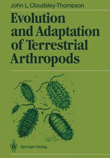 Evolution and Adaptation of Terrestrial Arthropods by John L. Cloudsley-thompson