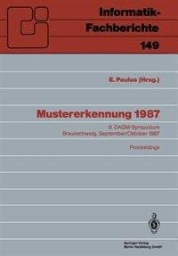 Mustererkennung 1987: 9. DAGM-Symposium, Braunschweig, 29.9.-1.10.1987. Proceedings by Erwin Paulus