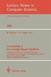 Uncertainty in Knowledge-Based Systems: International Conference on Information Processing and Management of Uncertainty in Knowledge-Based by Bernadette Bouchon