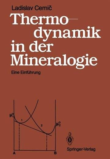 Thermodynamik in der Mineralogie: Eine Einführung by Ladislav Cemic