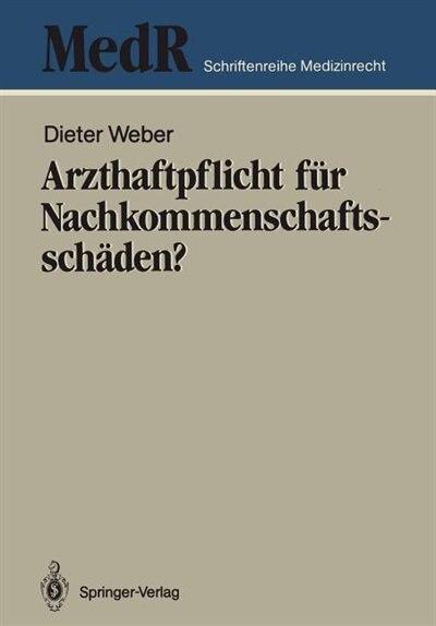 Arzthaftpflicht für Nachkommenschaftsschäden? by Dieter Weber