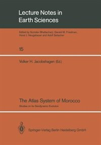 The Atlas System of Morocco: Studies on its Geodynamic Evolution by Volker H. Jacobshagen