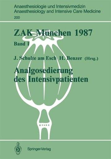 ZAK München 1987: Band I: Analgosedierung des Intensivpatienten by Jochen Schulte am Esch