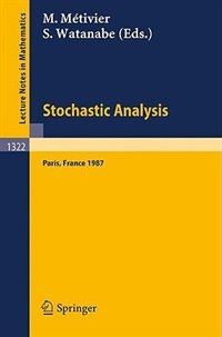 Stochastic Analysis: Proceedings of the Japanese-French Seminar held in Paris, France, June 16-19, 1987 by Michel Metivier