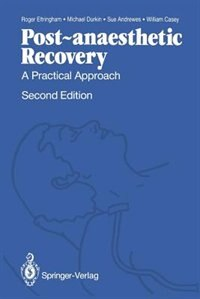 Post-anaesthetic Recovery: A Practical Approach by Roger Eltringham