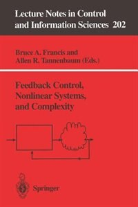 Feedback Control, Nonlinear Systems, And Complexity by Bruce A. Francis