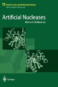 Artificial Nucleases by Marina A. Zenkova