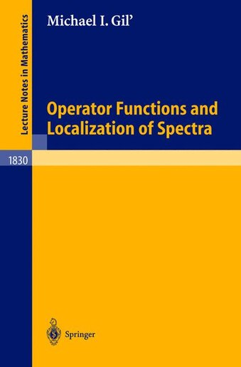 Operator Functions and Localization of Spectra by Michael I. Gil