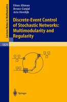 Discrete-Event Control of Stochastic Networks: Multimodularity and Regularity: Multimodularity and…