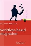Workflow-based Integration: Grundlagen, Technologien, Management