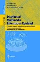 Distributed Multimedia Information Retrieval: SIGIR 2003 Workshop on Distributed Information…
