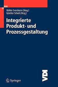Integrierte Produkt- und Prozessgestaltung by Walter Eversheim