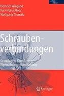 Schraubenverbindungen: Grundlagen, Berechnung, Eigenschaften, Handhabung by Karl-Heinz Kloos