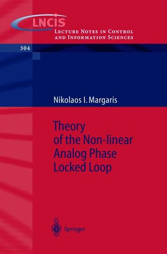 Theory of the Non-linear Analog Phase Locked Loop by Nikolaos I. Margaris