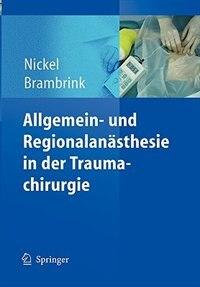 Allgemein- Und Regionalanästhesie In Der Traumachirurgie by Ursula Nickel