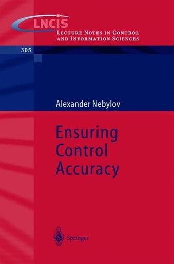 Ensuring Control Accuracy by A V Nebylov
