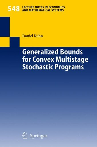 Generalized Bounds for Convex Multistage Stochastic Programs by Daniel Kuhn