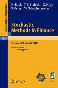 Stochastic Methods in Finance: Lectures given at the C.I.M.E.-E.M.S. Summer School held in…