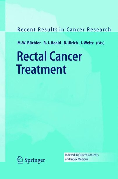 Rectal Cancer Treatment by M.W. Büchler