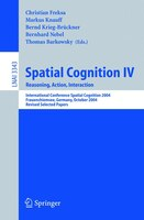 Spatial Cognition IV, Reasoning, Action, Interaction: International Spatial Cognition 2004…