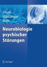 Neurobiologie psychischer Störungen by Hans Förstl