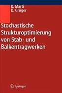 Stochastische Strukturoptimierung von Stab- und Balkentragwerken by Kurt Marti