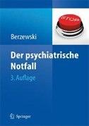 Der psychiatrische Notfall by Horst Berzewski