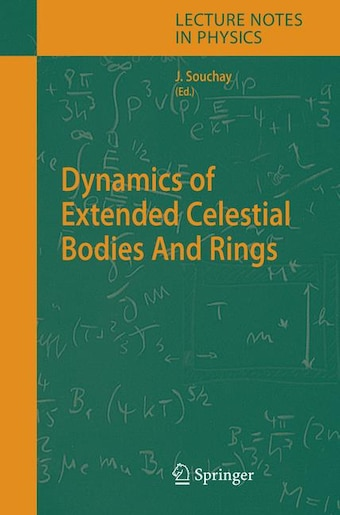 Dynamics of Extended Celestial Bodies And Rings by Jean J. Souchay