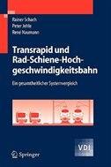Transrapid und Rad-Schiene-Hochgeschwindigkeitsbahn: Ein gesamtheitlicher Systemvergleich by Rainer Schach