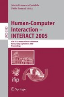 Human-Computer Interaction - INTERACT 2005: IFIP TC 13 International Conference, Rome, Italy…