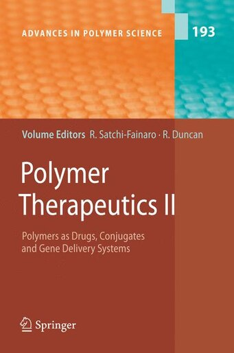 Polymer Therapeutics Ii: Polymers As Drugs, Conjugates And Gene Delivery Sytems by Ronit Satchi-fainaro