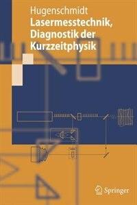 Lasermesstechnik: Diagnostik der Kurzzeitphysik by Manfred Hugenschmidt