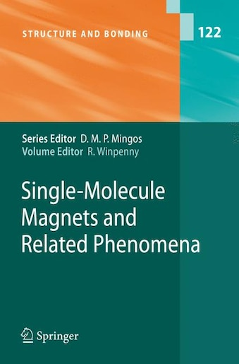 Single-Molecule Magnets and Related Phenomena by Richard Winpenny