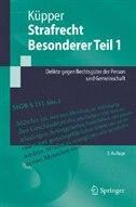 Strafrecht, Besonderer Teil 1: Delikte gegen Rechtsgüter der Person und Gemeinschaft by Georg Küpper