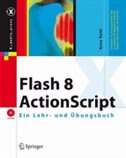 Book Flash ActionScript: Ein Lehr- Und _bungsbuch by Arno Kohl