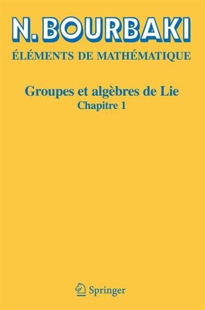 Groupes Et Algebres De Lie: Chapitre 1 by N. Bourbaki