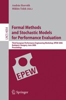Formal Methods and Stochastic Models for Performance Evaluation: Third European Performance…
