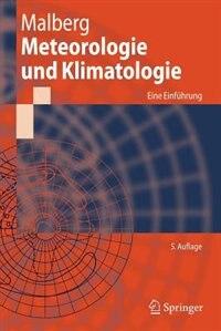 Meteorologie Und Klimatologie: Eine Einführung by Horst Malberg