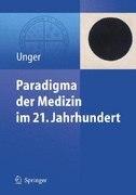 Paradigma Der Medizin Im 21. Jahrhundert by Felix Unger