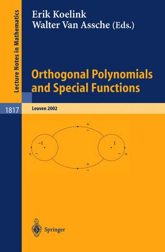 Orthogonal Polynomials And Special Functions: Leuven 2002 by Erik Koelink