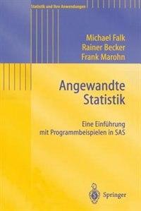 Angewandte Statistik: Eine Einführung mit Programmbeispielen in SAS by Michael Falk