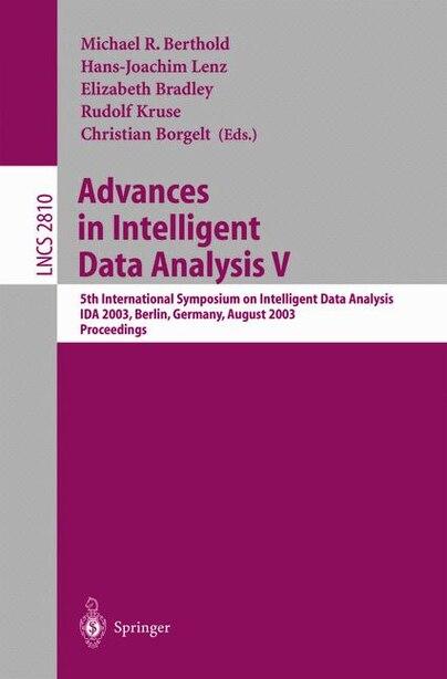 Advances in Intelligent Data Analysis V: 5th International Symposium on Intelligent Data Analysis, IDA 2003, Berlin, Germany, August 28-30, by Michael R. Berthold