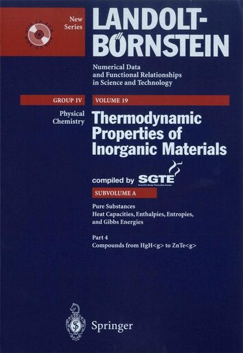 Pure Substances. Part 4 _ Compounds from HgH_g to ZnTe_g by Scientific Group Thermodata Europe (SGTE)