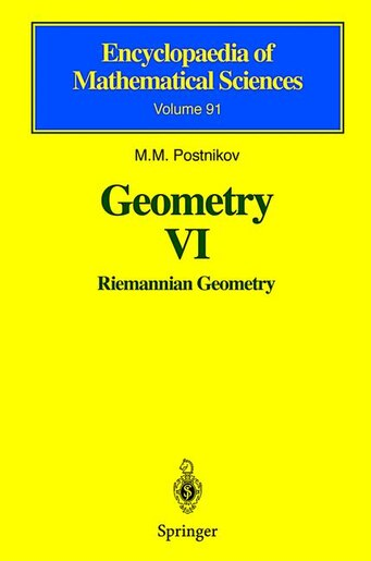 Geometry Vi: Riemannian Geometry by M.m. Postnikov
