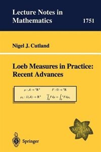 Loeb Measures In Practice: Recent Advances: EMS Lectures 1997 by Nigel J. Cutland