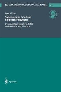 Sicherung und Erhaltung historischer Bauwerke: Denkmalpflegerische Grundsätze und materielle Möglichkeiten by E. Althaus