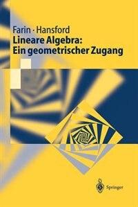 Lineare Algebra: Ein geometrischer Zugang by Gerald Farin
