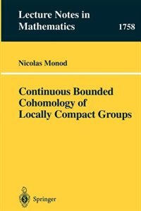 Continuous Bounded Cohomology Of Locally Compact Groups by Nicolas Monod