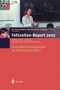 Fehlzeiten-Report 2001: Gesundheitsmanagement im öffentlichen Sektor by B. Badura
