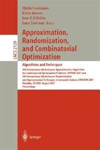 Approximation, Randomization and Combinatorial Optimization: Algorithms and Techniques: 4th International Workshop on Approximation Algorithms for Combinatorial Optimization Problems, APP by Michel Goemans